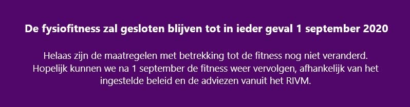 fysiofitness gesloten tot 1 september 2020